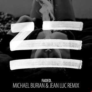 ZHU - Faded (Michael Burian & Jean Luc Remix)