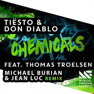 Tiësto & Don Diablo feat. Thomas Troelsen - Chemicals (Michael Burian & Jean Luc Remix)