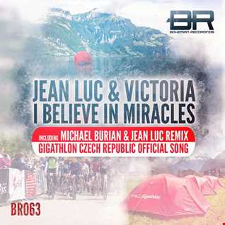 Jean Luc & Victoria - I Believe in Miracles (Michael Burian & Jean Luc Remix)