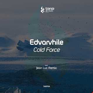 Edvarvhile – Cold Force (Jean Luc Remix) (setrip from Escape From Silence 168 on AH.FM)