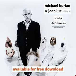 Moby & The Void Pacific Choir - Don't Leave Me (Michael Burian & Jean Luc Remix)