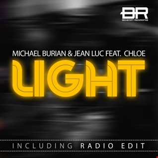 Michael Burian & Jean Luc feat. Chloe - Light (Radio Edit)