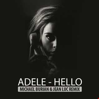 Adele - Hello (Michael Burian & Jean Luc Remix)