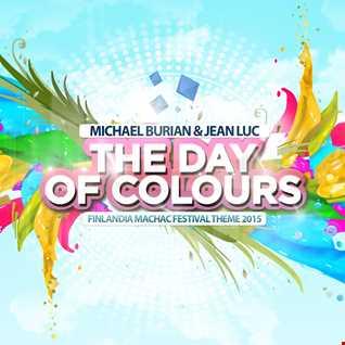 Michael Burian & Jean Luc - The Day of Colours (Finlandia Machac Festival Theme 2015)