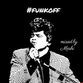 #funkoff - DJ Meshi Funk/Soul/Jazz Mix