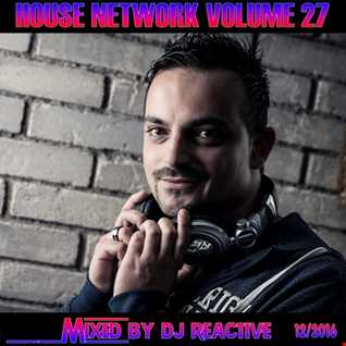 House Network Volume 27 (Mixed by Dj Reactive)