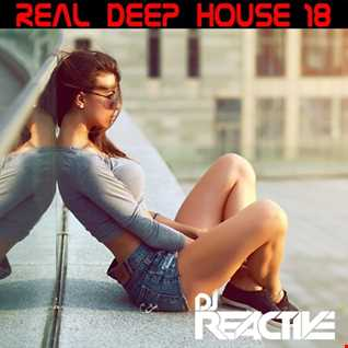 Real Deep House Volume 18 (Mixed by Dj Reactive)