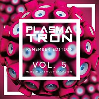Plasmatron Remember Vol 5 (Mixed by Dj Reactive & Dj Bryce)