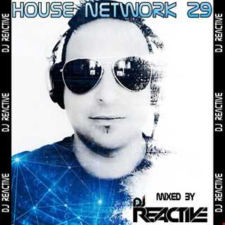 House Network Volume 29 (Mixed by Dj Reactive)