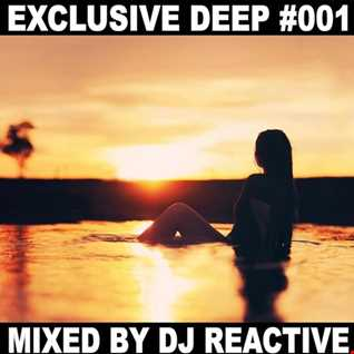 Exclusive Deep #001 (Mixed by Dj Reactive)