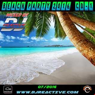 Beach Party 2016 Cd 1 (Mixed by Dj Reactive)