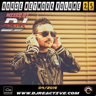 House Network Volume 25 (Mixed by Dj Reactive)