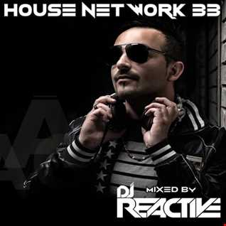 House Network Volume 33 (Mixed by Dj Reactive)