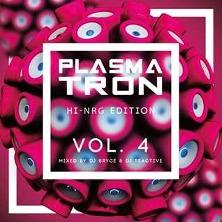 Plasmatron Hi NRG Vol 4 (Mixed by Dj Reactive & Dj Bryce)