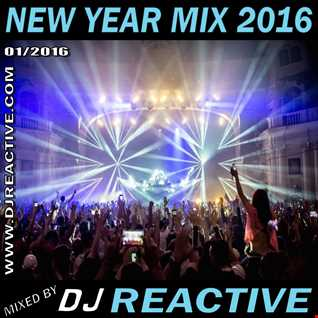 New Year Mix 2016 (Mixed by Dj Reactive)