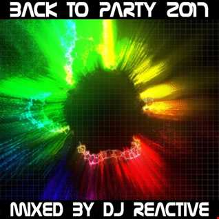 Back to Party 2017 (Mixed by Dj Reactive)