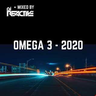 Omega 3 - 2020 (Mixed by Dj Reactive)
