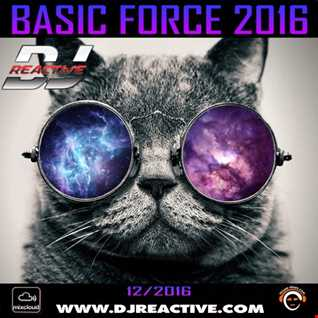 Basic Force 2016 (Mixed by Dj Reactive)