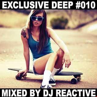 Dj Reactive Exclusive Deep 010 (Mixed by Dj Reactive)