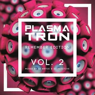 Plasmatron Remember Vol 2 (Mixed by Dj Reactive & Dj Bryce)