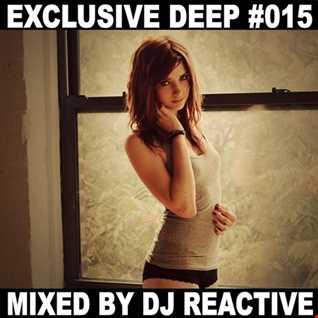 Dj Reactive Exclusive Deep 015 (Mixed by Dj Reactive)