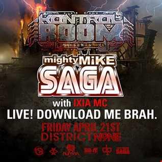 mighty Mike Saga Live @ The Kontrol Room 4:21:17