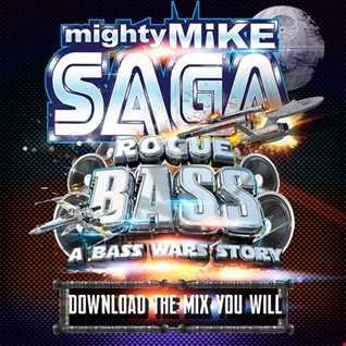 mighty Mike Saga Live @ Rogue Bass - A Bass Wars Story 12:17:16
