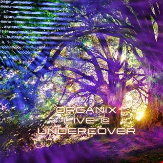 organix live at undercover