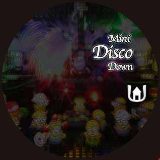 Mini Disco Down