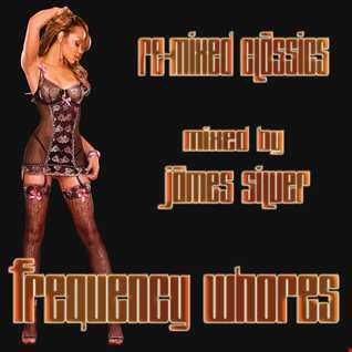 James Silver   Frequency Whores August 16th 2014