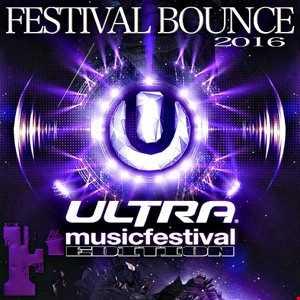 Festival Bounce 11 (Ultra 2016 Edition)