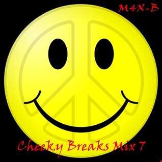 M4X-B - Cheeky Breaks Mix 7 (20 05 2016)
