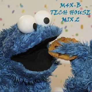 M4X-B - Tech House Mix 2 (08 05 2016)