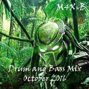 M4X-B - Drum and Bass Mini Mix (October 2016)