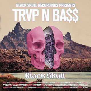Black Skull Recordings Presents #50 TRVP N BA$$