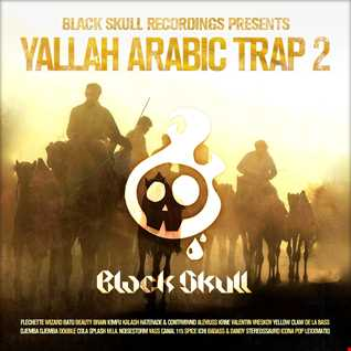 Black Skull Recordings Presents : Festival Mixset #10 Yallah Arabic Trap 2