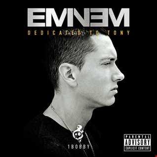 Bootleg #003 Eminem : Dedicated 2 Tony by 1Bobby