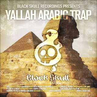 Black Skull Recordings Presents(Bootleg Festival Mixset) #05 Yallah Arabic Trap