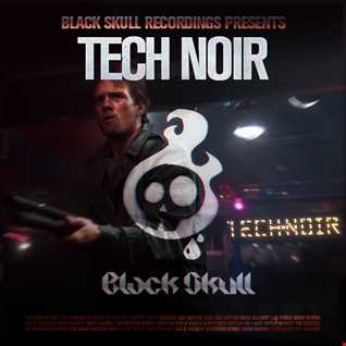 Black Skull Recordings Presents #043 Tech Noir