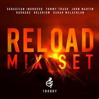 Sebastian Ingrosso, Tommy Trash, Jhon Martin vs Kaskade vs Delerium & Sarah McLachlan-Reload Mix Set