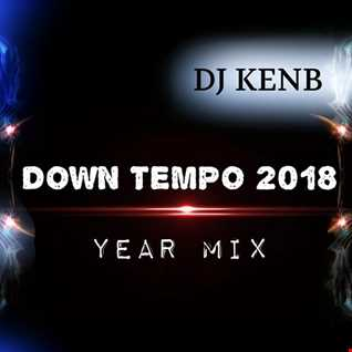 Down Tempo 2018 Year Mix