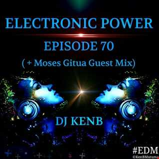 Electronic Power 70 (+ Moses Gitua Guest Mix)