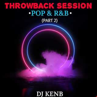Throwback Pop & R&B (Part 2) [2005 - 2012]