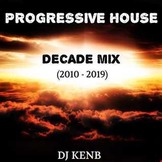 Progressive House Decade Mix (2010-2019)