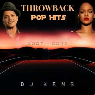 Throwback Pop Hits (2007 - 2012)