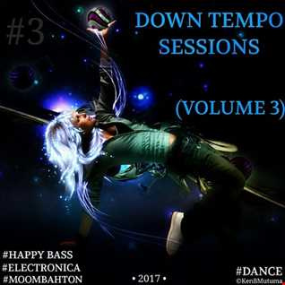 Down Tempo Sessions (Vol. 3) [Moombahton]