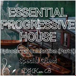 Essential Progressive House #100 (DJ KenB Guest Mix)