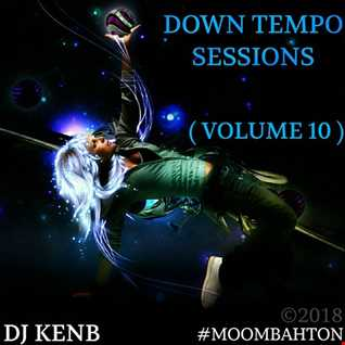 Down Tempo Sessions (Vol. 10) [Moombahton]