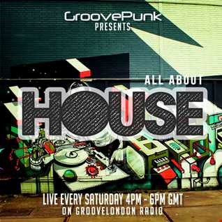 ALL ABOUT HOUSE - Live on GrooveLondon Radio - 18/04/2015