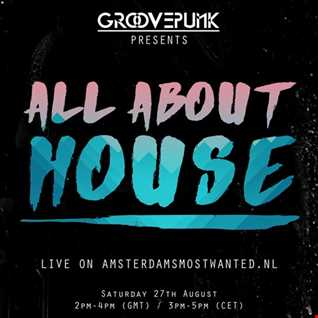 ALL ABOUT HOUSE - Funky|Tech|Deep - 27/08/2016